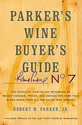 Parker's Wine Buyer's Guide By Parker, Robert M., Jr.
