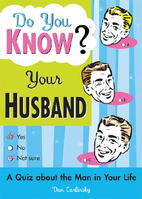 Do You Know Your Husband By Carlinsky, Dan
